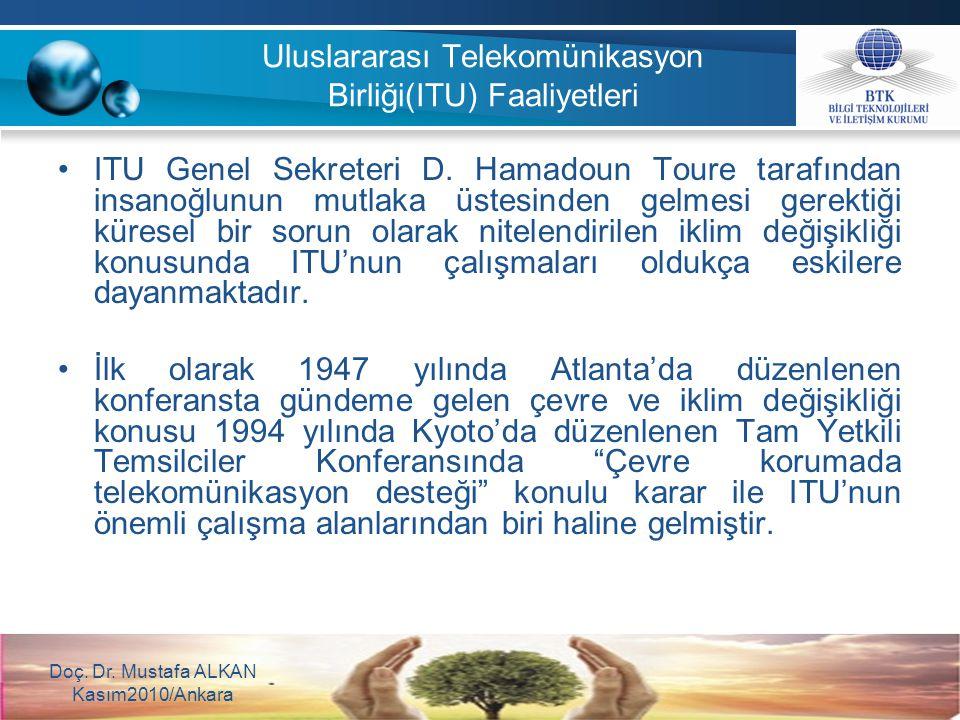 Uluslararası Telekomünikasyon Birliği(ITU) Faaliyetleri ITU Genel Sekreteri D. Hamadoun Toure tarafından insanoğlunun mutlaka üstesinden gelmesi gerek