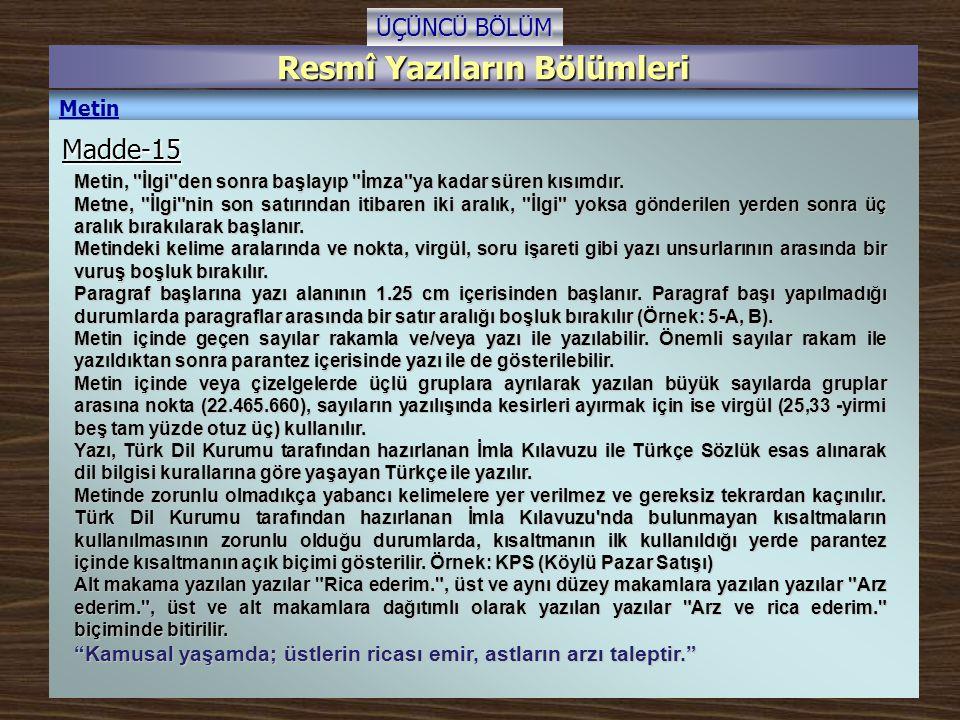 Resmî Yazıların Bölümleri ÜÇÜNCÜ BÖLÜM Metin Metin,