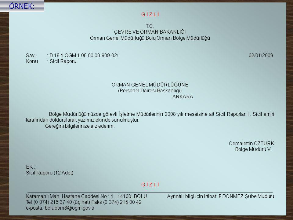 G İ Z L İ T.C. ÇEVRE VE ORMAN BAKANLIĞI Orman Genel Müdürlüğü Bolu Orman Bölge Müdürlüğü Sayı : B.18.1.OGM.1.08.00.08-909-02/ 02/01/2009 Konu : Sicil