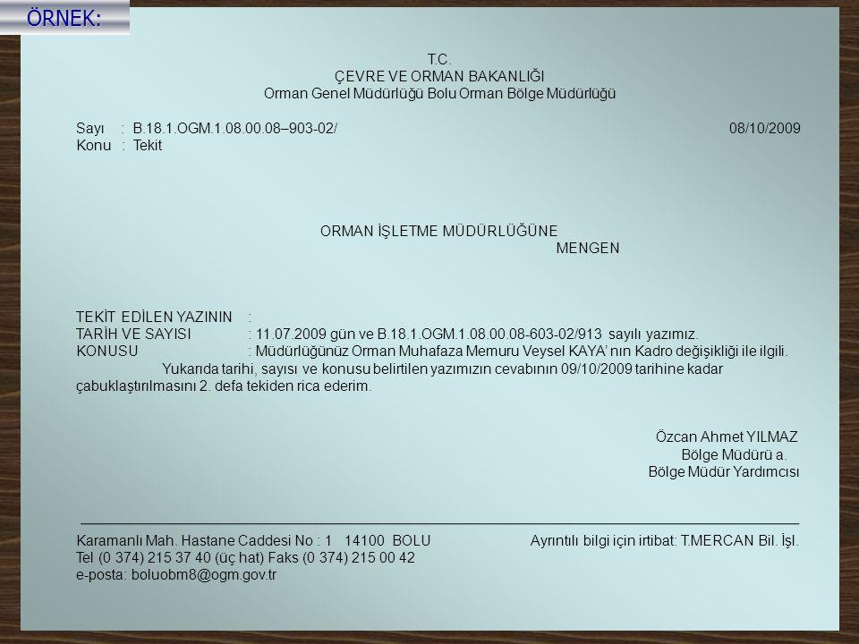 T.C. ÇEVRE VE ORMAN BAKANLIĞI Orman Genel Müdürlüğü Bolu Orman Bölge Müdürlüğü Sayı : B.18.1.OGM.1.08.00.08–903-02/ 08/10/2009 Konu : Tekit ORMAN İŞLE