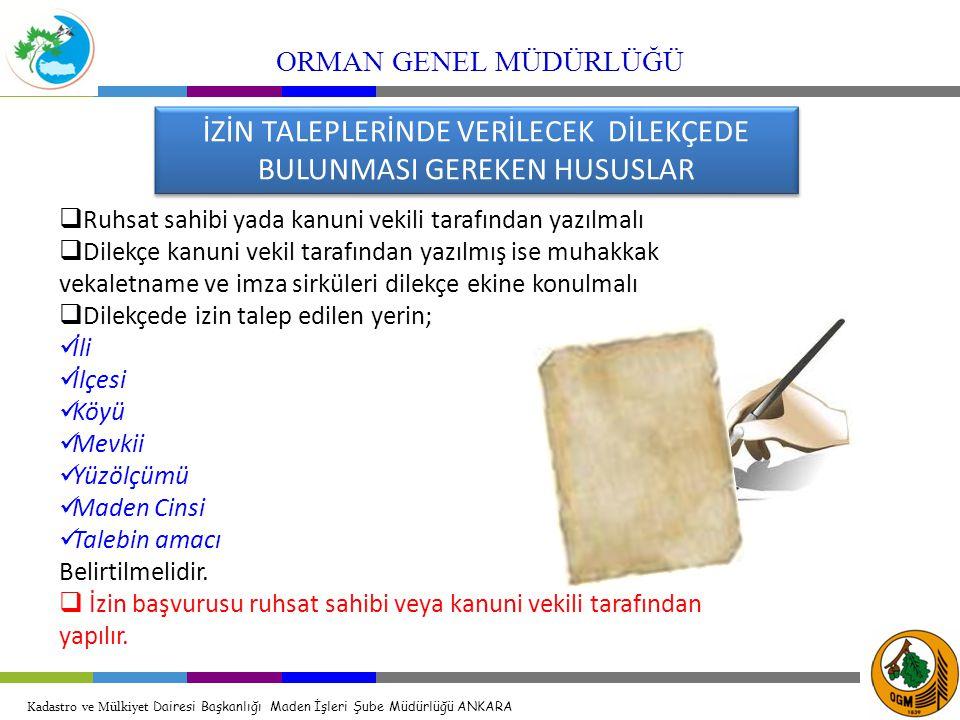 İZİN TALEPLERİNDE VERİLECEK DİLEKÇEDE BULUNMASI GEREKEN HUSUSLAR  Ruhsat sahibi yada kanuni vekili tarafından yazılmalı  Dilekçe kanuni vekil tarafı
