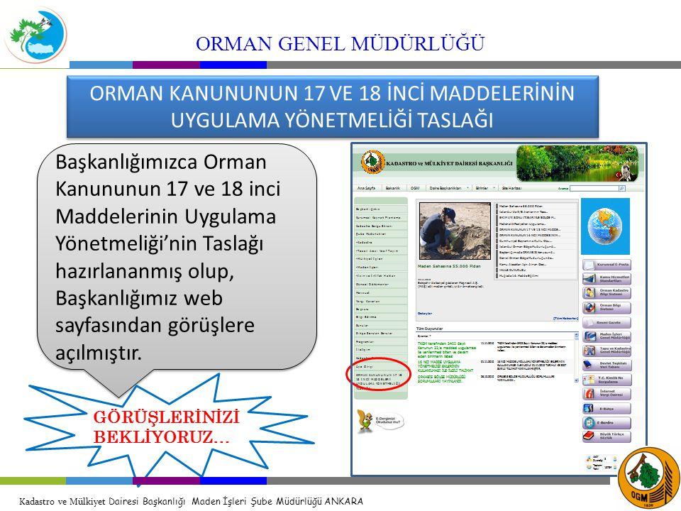 ORMAN KANUNUNUN 17 VE 18 İNCİ MADDELERİNİN UYGULAMA YÖNETMELİĞİ TASLAĞI Başkanlığımızca Orman Kanununun 17 ve 18 inci Maddelerinin Uygulama Yönetmeliğ