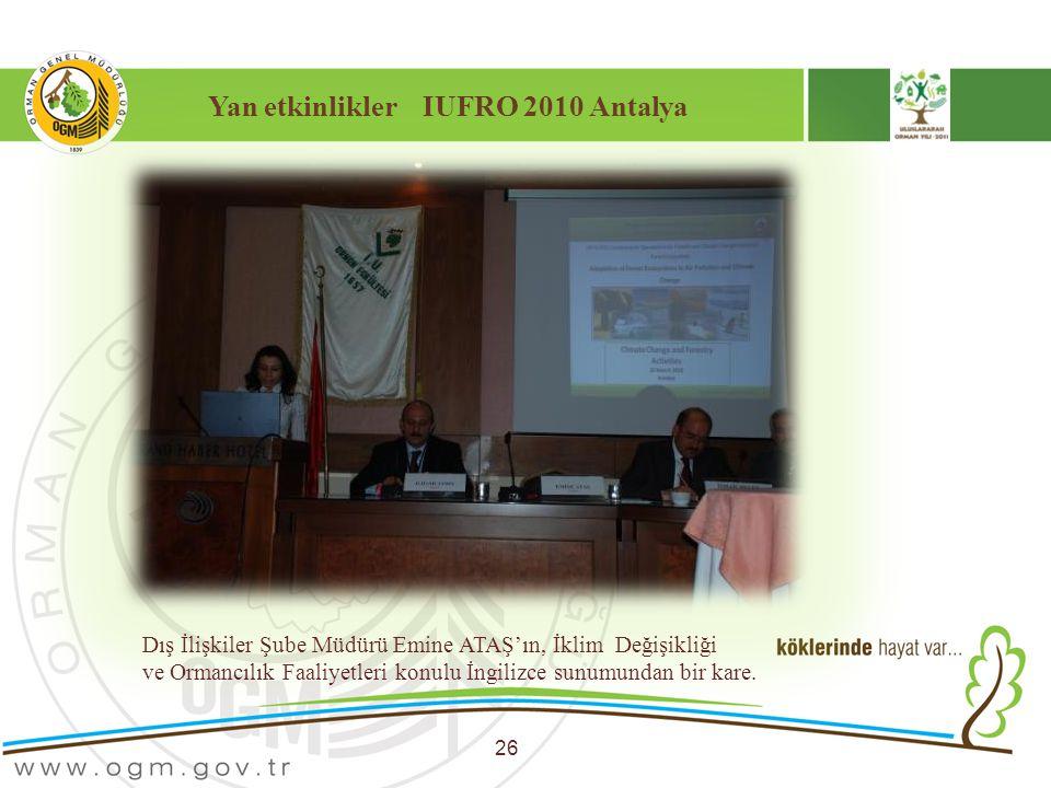 Yan etkinlikler IUFRO 2010 Antalya 26 Dış İlişkiler Şube Müdürü Emine ATAŞ'ın, İklim Değişikliği ve Ormancılık Faaliyetleri konulu İngilizce sunumunda