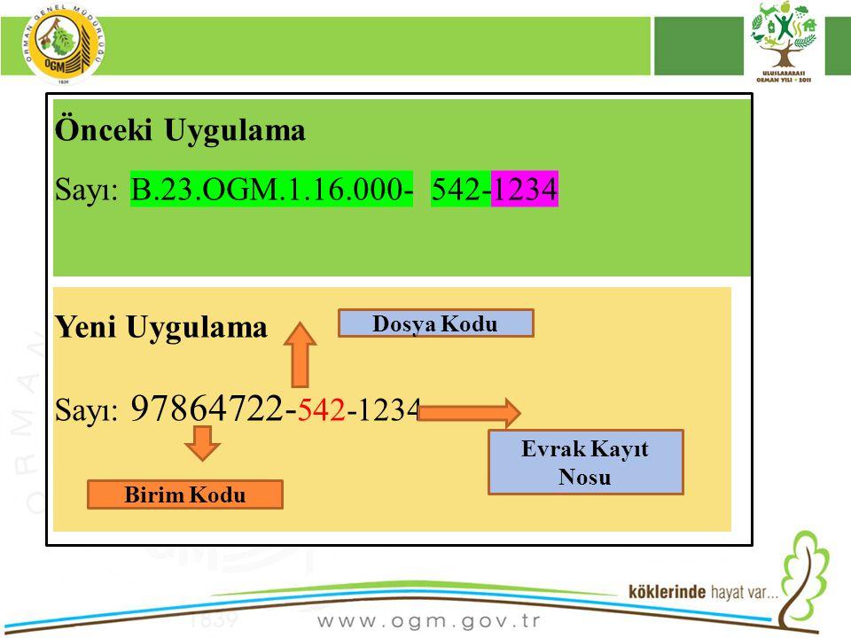 16/12/2010 Kurumsal Kimlik 19 Önceki Uygulama Sayı: B.23.OGM.1.16.000- 542-1234 Yeni Uygulama Sayı: 97864722- 542-1234 Dosya Kodu Birim Kodu Evrak Kay