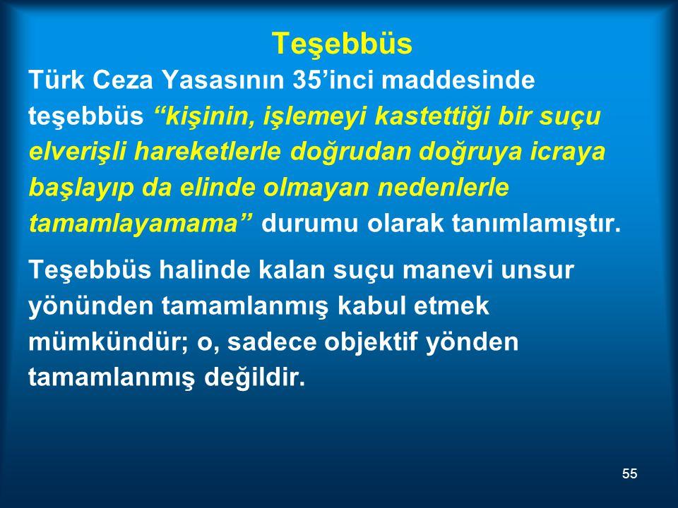 """Teşebbüs Türk Ceza Yasasının 35'inci maddesinde teşebbüs """"kişinin, işlemeyi kastettiği bir suçu elverişli hareketlerle doğrudan doğruya icraya başlayı"""