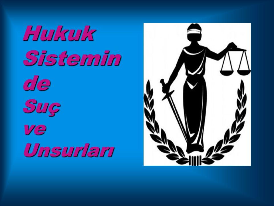 Hukuk Sistemin de Suç ve Unsurları