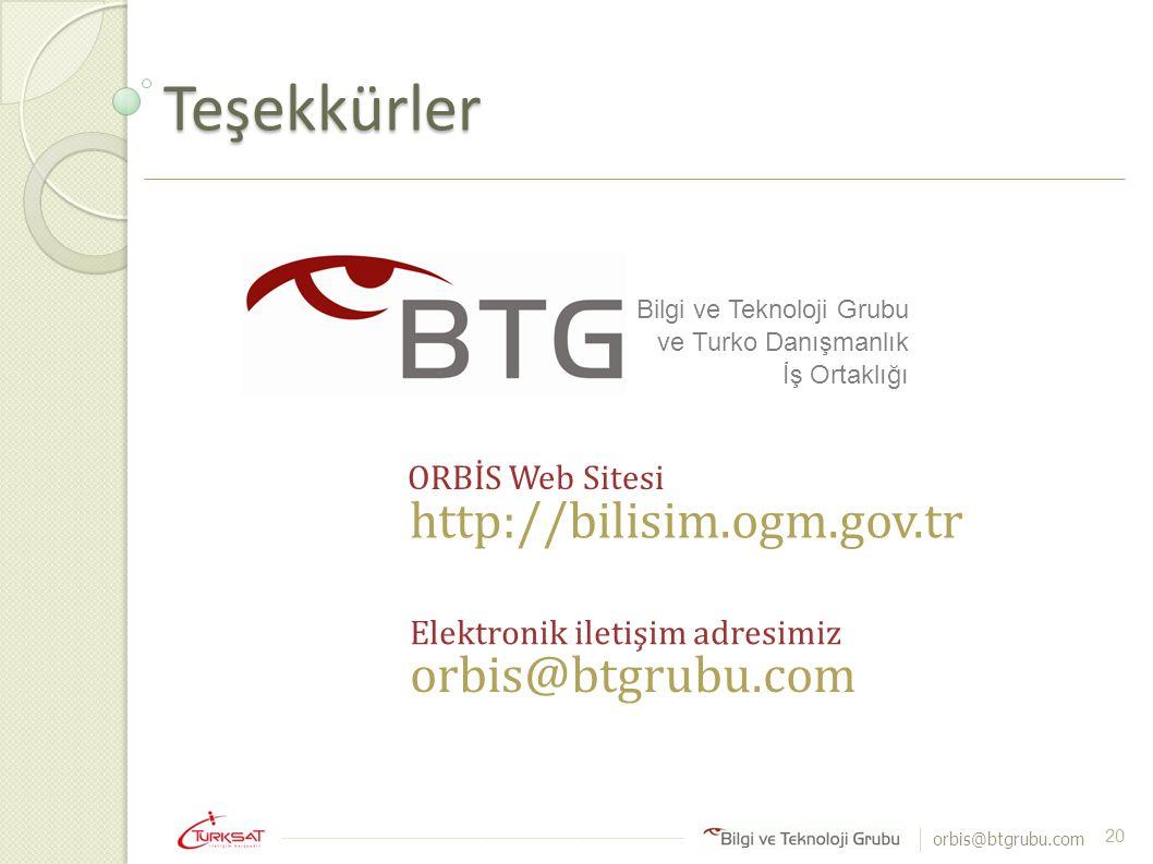 orbis@btgrubu.com Teşekkürler 20 ORBİS Web Sitesi http://bilisim.ogm.gov.tr Bilgi ve Teknoloji Grubu ve Turko Danışmanlık İş Ortaklığı Elektronik ilet