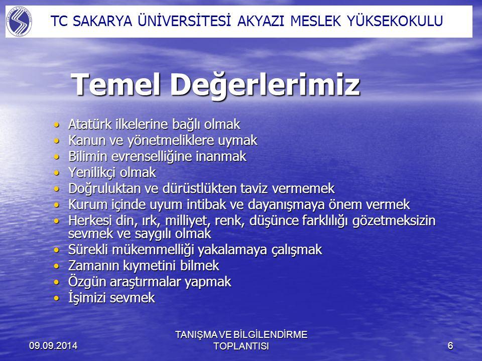 09.09.2014 TANIŞMA VE BİLGİLENDİRME TOPLANTISI6 Atatürk ilkelerine bağlı olmakAtatürk ilkelerine bağlı olmak Kanun ve yönetmeliklere uymakKanun ve yön