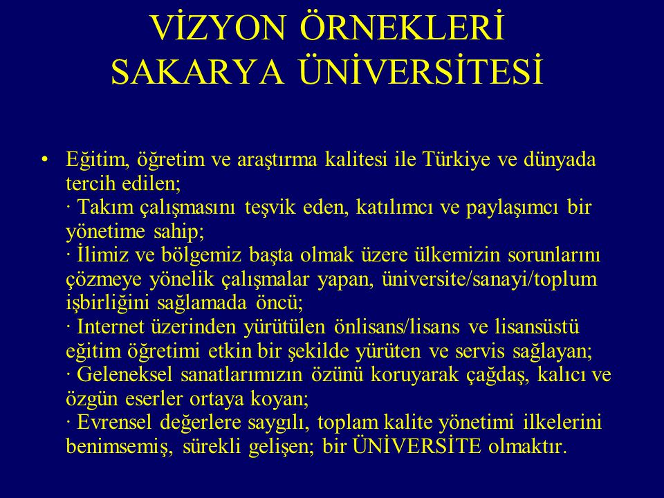 Eğitim, öğretim ve araştırma kalitesi ile Türkiye ve dünyada tercih edilen; · Takım çalışmasını teşvik eden, katılımcı ve paylaşımcı bir yönetime sahip; · İlimiz ve bölgemiz başta olmak üzere ülkemizin sorunlarını çözmeye yönelik çalışmalar yapan, üniversite/sanayi/toplum işbirliğini sağlamada öncü; · Internet üzerinden yürütülen önlisans/lisans ve lisansüstü eğitim öğretimi etkin bir şekilde yürüten ve servis sağlayan; · Geleneksel sanatlarımızın özünü koruyarak çağdaş, kalıcı ve özgün eserler ortaya koyan; · Evrensel değerlere saygılı, toplam kalite yönetimi ilkelerini benimsemiş, sürekli gelişen; bir ÜNİVERSİTE olmaktır.