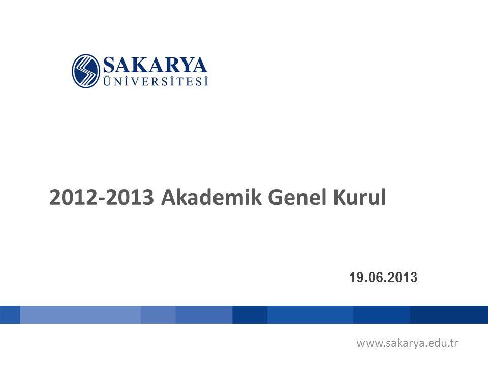 2012-2013 Akademik Genel Kurul 19.06.2013 www.sakarya.edu.tr