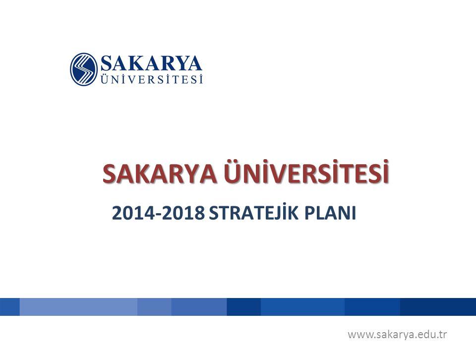 www.sakarya.edu.tr SAKARYA ÜNİVERSİTESİ 2014-2018 STRATEJİK PLANI