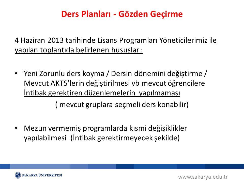 Ders Planları - Gözden Geçirme 4 Haziran 2013 tarihinde Lisans Programları Yöneticilerimiz ile yapılan toplantıda belirlenen hususlar : Yeni Zorunlu d