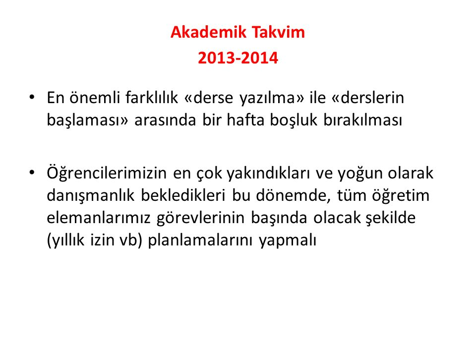 Öğrenci Görüşmeleri Sakarya Üniversitesi 2012-2013 Eğitim-Öğretim Yılı Bahar Döneminde tüm lisans programlarında; her programın 3.