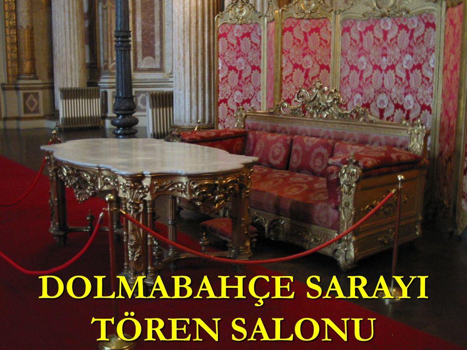 DOLMABAHÇE SARAYI TÖREN SALONU