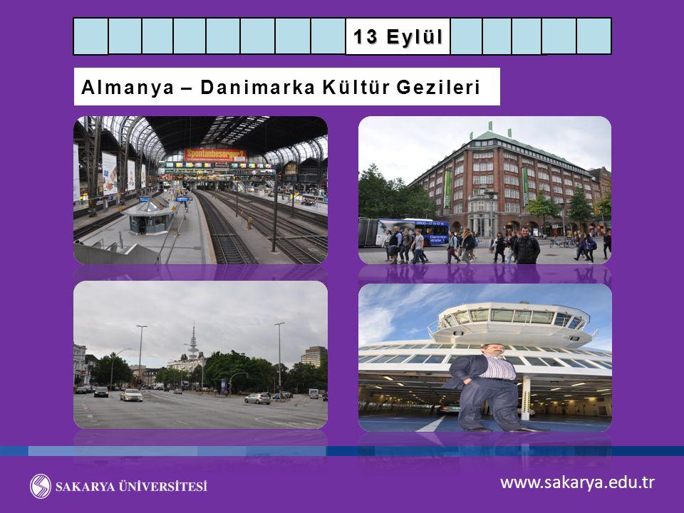 www.sakarya.edu.tr 13 Eylül Almanya – Danimarka Kültür Gezileri