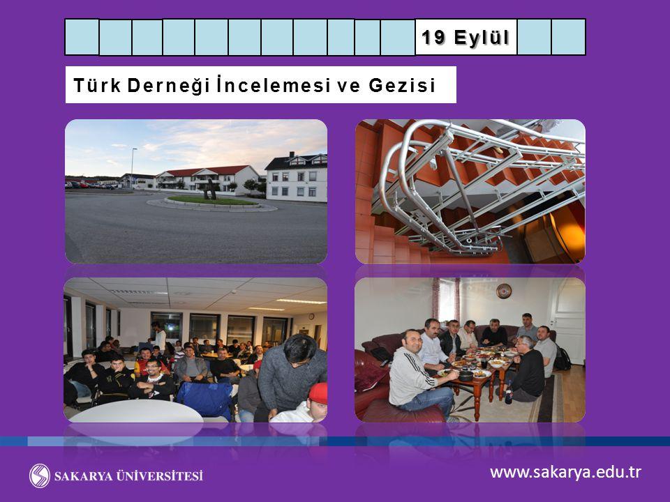 www.sakarya.edu.tr 19 Eylül Türk Derneği İncelemesi ve Gezisi