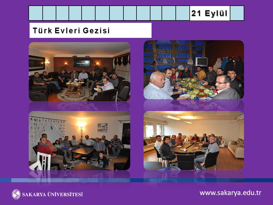 www.sakarya.edu.tr 21 Eylül Türk Evleri Gezisi