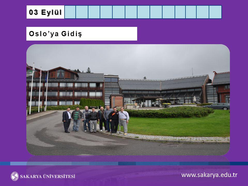 www.sakarya.edu.tr 03 Eylül Oslo'ya Gidiş