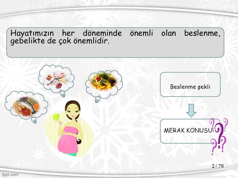 Yetersiz ve dengesiz beslenme sorunlarından en çok etkilenen toplum grubu; Beş yaş altı çocuklar GebelerEmzikli kadınlar 3 / 76