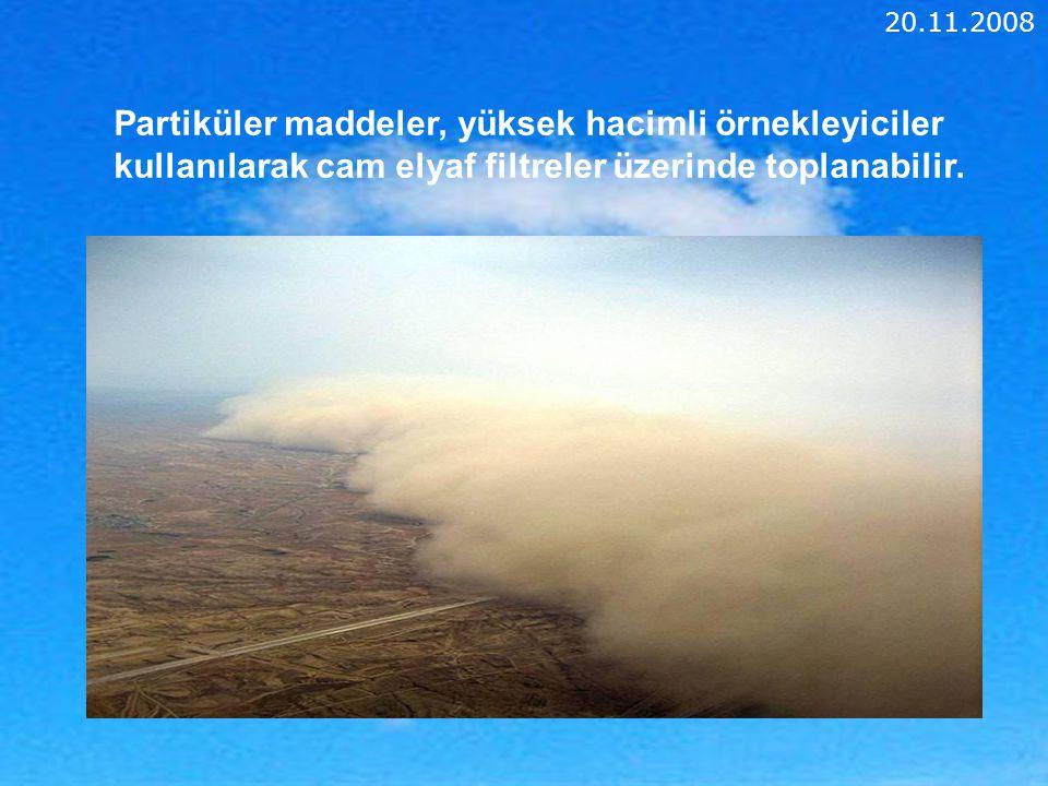 C:\Users\Gokhan\Desktop\bulut_9.jpg C:\Users\Gokhan\Desktop\bulut_9.jpg C:\Users\Gokhan\Desktop\bulut_9.jpg Partiküler maddeler, yüksek hacimli örnekleyiciler kullanılarak cam elyaf filtreler üzerinde toplanabilir.