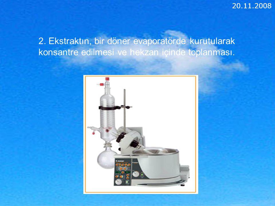 2.Ekstraktın, bir döner evaporatörde kurutularak konsantre edilmesi ve hekzan içinde toplanması.