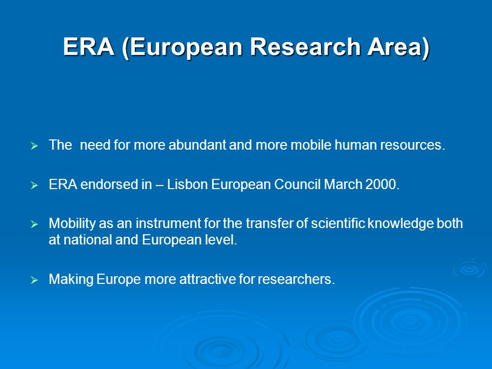 ERA (European Research Area) GOAL FOR YEAR 2010   Europe as the most competitive and dynamic information society of the world.