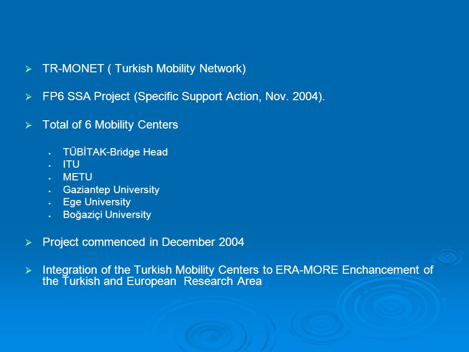MOBILITY CENTERS MOBILITY CENTREPERSONNELGEOGRAPHICAL COVERAGE TUBITAK 1 Executive Director 1 Program Officer 1 Financial Administrative Officer 1 Administrative Officer 1 System Administrator 1 Secretary The Mediterranean Region The Central Anatolia Region The Black Sea Region Boğaziçi University 1 Coordinator 1 Secretary The Marmara Region ITU 1 Coordinator 1 Secretary The Marmara Region METU 1 Coordinator 1 Secretary The Mediterranean Region The Central Anatolia Region The Black Sea Region Ege University 1 Coordinator 1 Secretary The Aegean Region Gaziantep University 1 Coordinator 1 Secretary The Eastern Anatolia Region The South-Eastern Anatolia Region