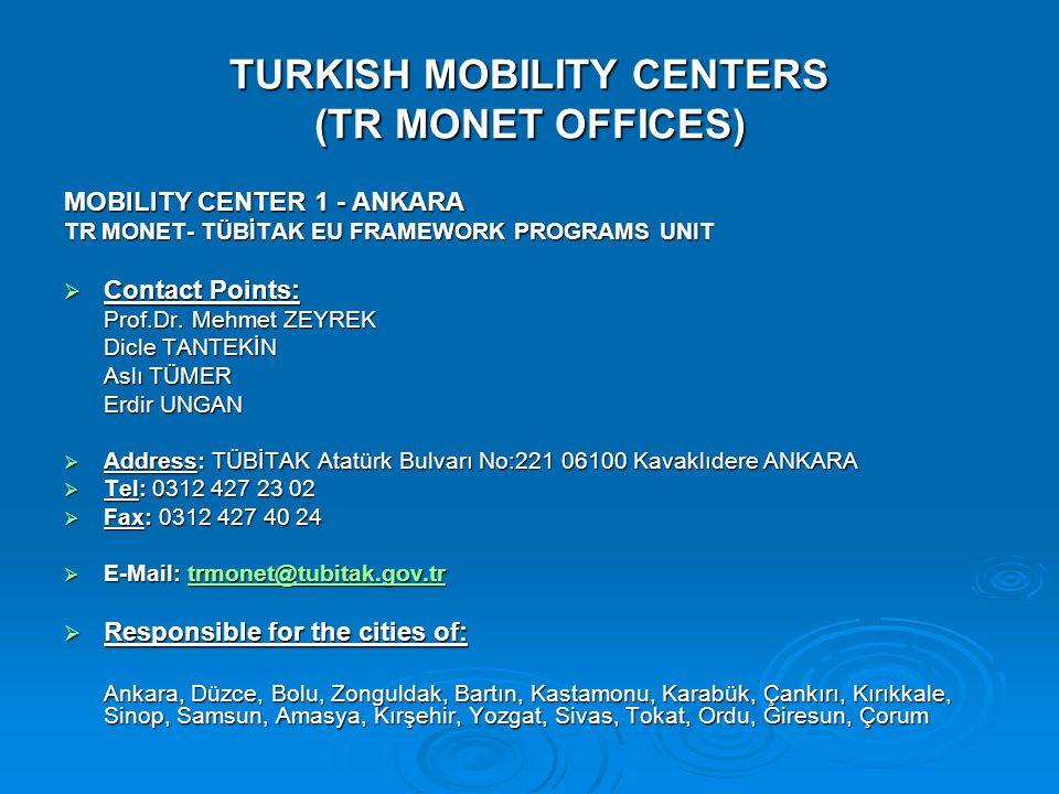 MOBILITY CENTER 2 - ANKARA TR-MONET – MIDDLE EAST TECHNICAL UNIVERSTY  Contact Points: Ayfer TOPPARE Özgün SARIMEHMET DUMAN  Address: ODTÜ Rektörlük 6.
