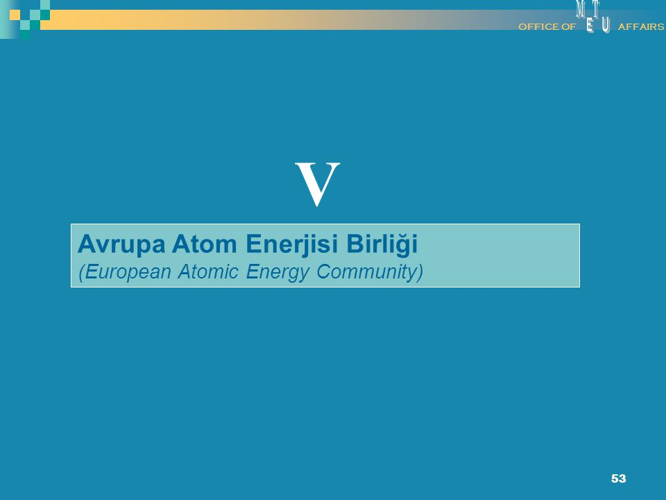 53 Avrupa Atom Enerjisi Birliği (European Atomic Energy Community) V OFFICE OFAFFAIRS
