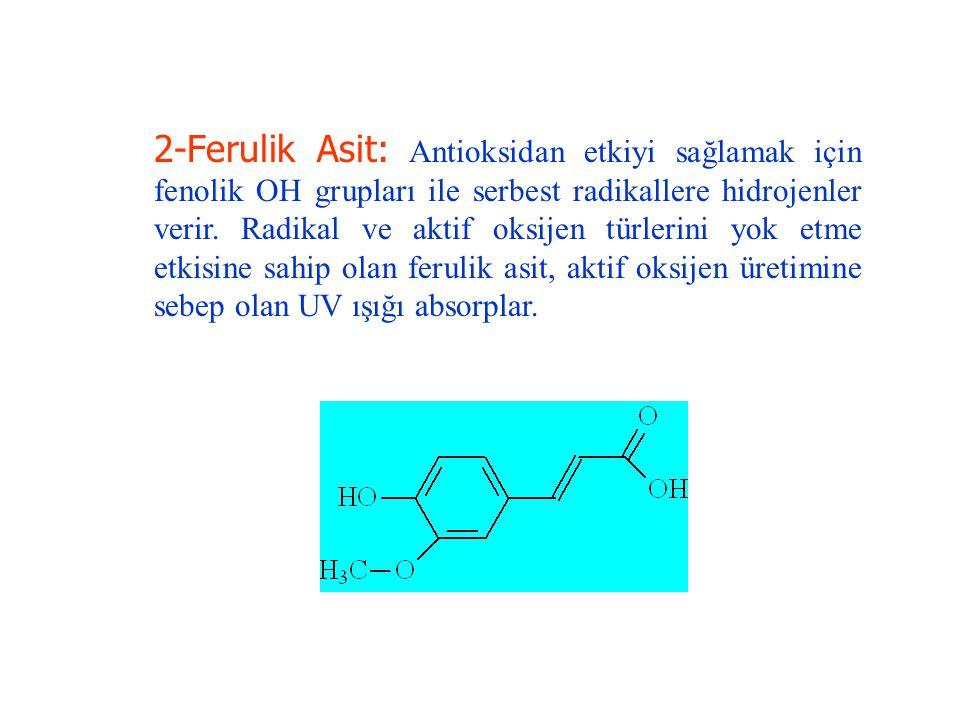 2-Ferulik Asit: Antioksidan etkiyi sağlamak için fenolik OH grupları ile serbest radikallere hidrojenler verir. Radikal ve aktif oksijen türlerini yok