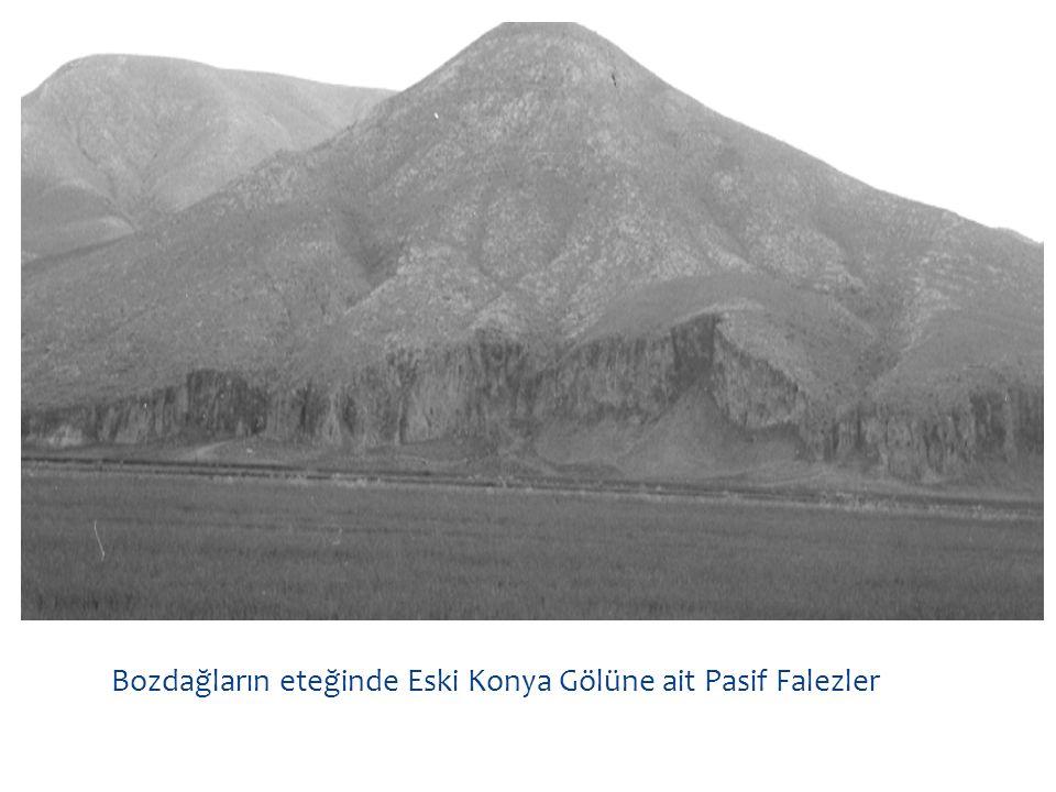 Bozdağların eteğinde Eski Konya Gölüne ait Pasif Falezler