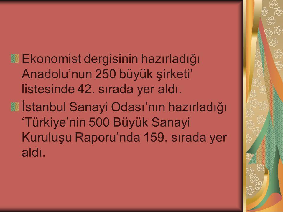 Ekonomist dergisinin hazırladığı Anadolu'nun 250 büyük şirketi' listesinde 42. sırada yer aldı. İstanbul Sanayi Odası'nın hazırladığı 'Türkiye'nin 500