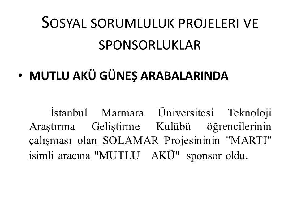 S OSYAL SORUMLULUK PROJELERI VE SPONSORLUKLAR MUTLU AKÜ GÜNEŞ ARABALARINDA İstanbul Marmara Üniversitesi Teknoloji Araştırma Geliştirme Kulübü öğrenci