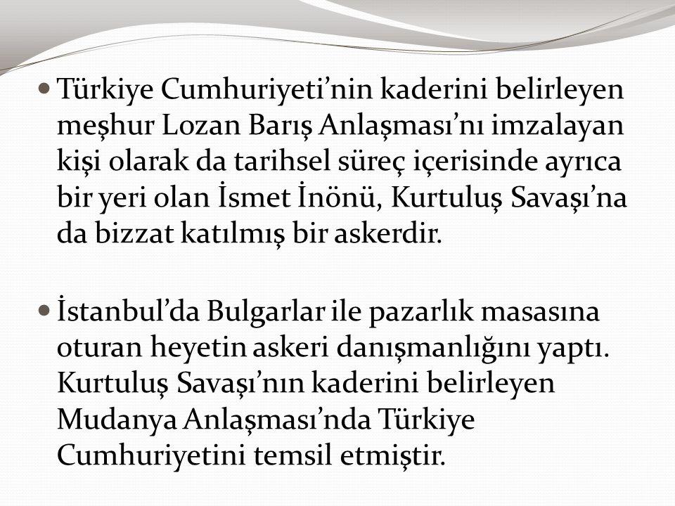 Türkiye Cumhuriyeti'nin kaderini belirleyen meşhur Lozan Barış Anlaşması'nı imzalayan kişi olarak da tarihsel süreç içerisinde ayrıca bir yeri olan İs