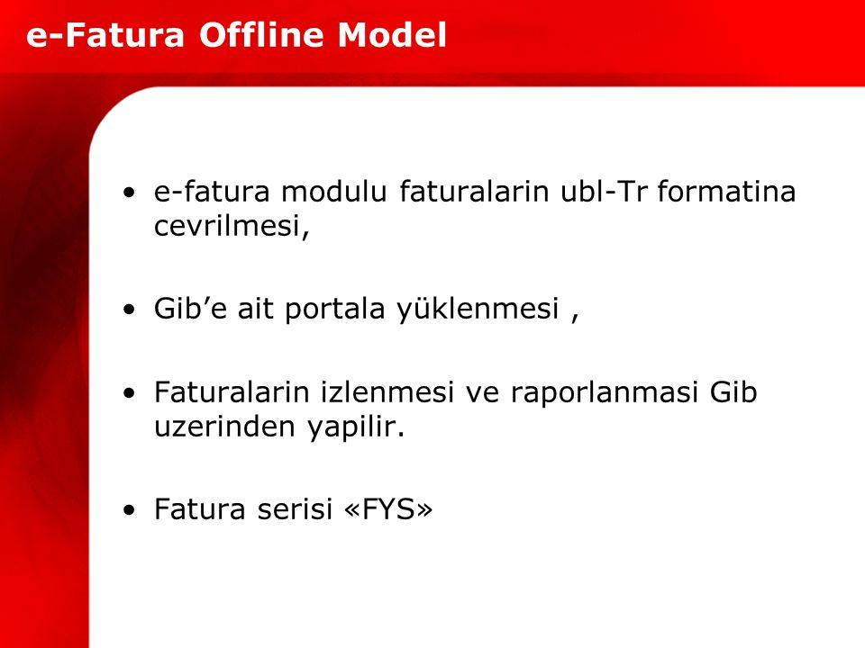 e-fatura modulu faturalarin ubl-Tr formatina cevrilmesi, Gib'e ait portala yüklenmesi, Faturalarin izlenmesi ve raporlanmasi Gib uzerinden yapilir. Fa
