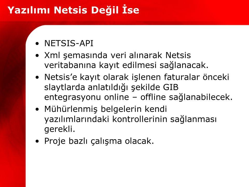 NETSIS-API Xml şemasında veri alınarak Netsis veritabanına kayıt edilmesi sağlanacak. Netsis'e kayıt olarak işlenen faturalar önceki slaytlarda anlatı