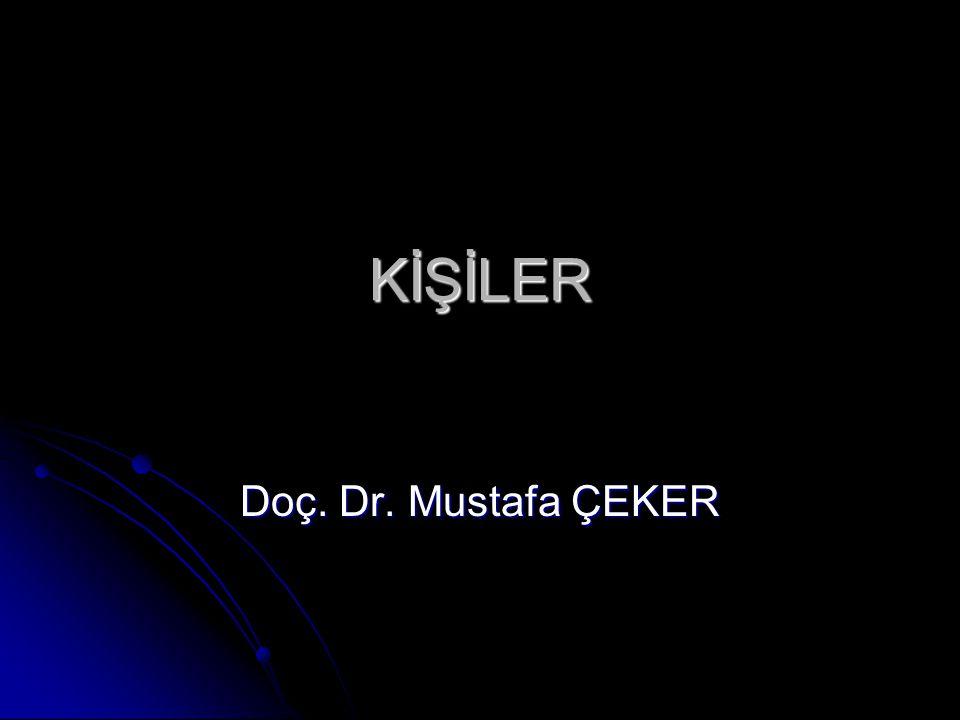 KİŞİLER Doç. Dr. Mustafa ÇEKER