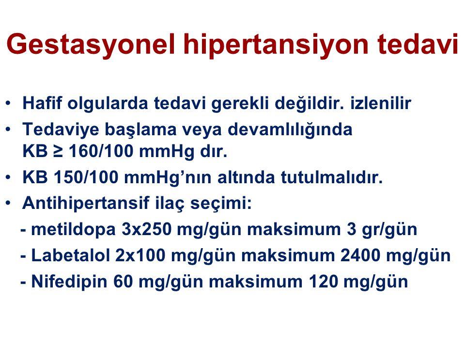 Gestasyonel hipertansiyon tedavi Hafif olgularda tedavi gerekli değildir. izlenilir Tedaviye başlama veya devamlılığında KB ≥ 160/100 mmHg dır. KB 150
