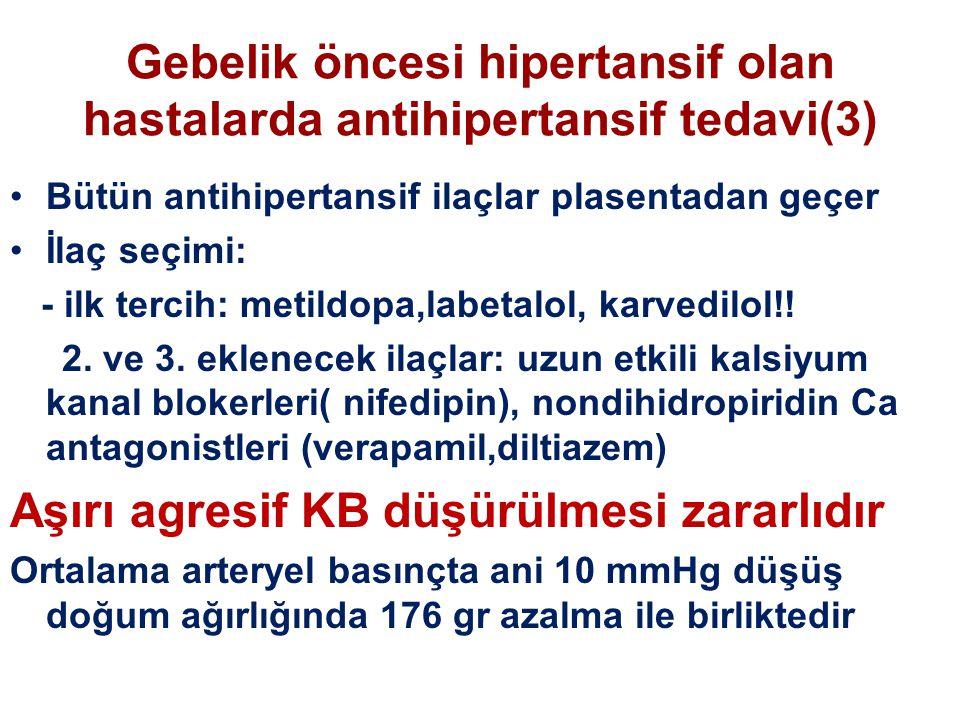 Gebelik öncesi hipertansif olan hastalarda antihipertansif tedavi(3) Bütün antihipertansif ilaçlar plasentadan geçer İlaç seçimi: - ilk tercih: metildopa,labetalol, karvedilol!.
