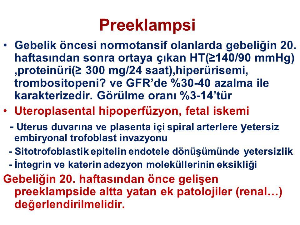 Preeklampsi Gebelik öncesi normotansif olanlarda gebeliğin 20. haftasından sonra ortaya çıkan HT(≥140/90 mmHg),proteinüri(≥ 300 mg/24 saat),hiperürise