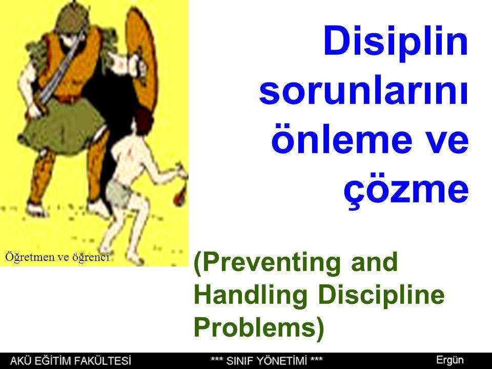 Disiplin sorunlarını önleme ve çözme (Preventing and Handling Discipline Problems) Öğretmen ve öğrenci