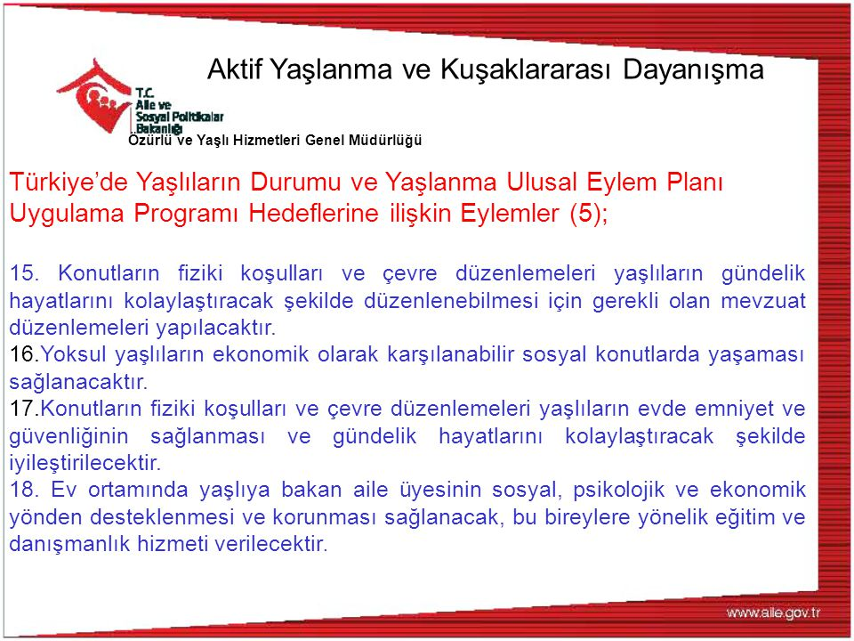 Özürlü ve Yaşlı Hizmetleri Genel Müdürlüğü Türkiye'de Yaşlıların Durumu ve Yaşlanma Ulusal Eylem Planı Uygulama Programı Hedeflerine ilişkin Eylemler