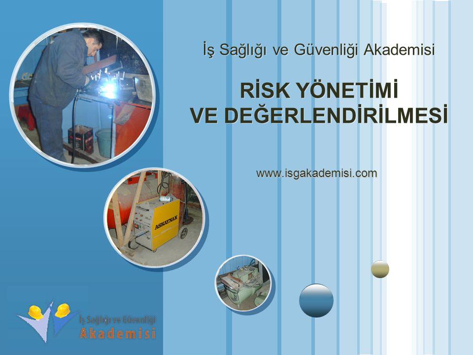 www.themegallery.com LOGO İş Sağlığı ve Güvenliği Akademisi RİSK YÖNETİMİ VE DEĞERLENDİRİLMESİ www.isgakademisi.com