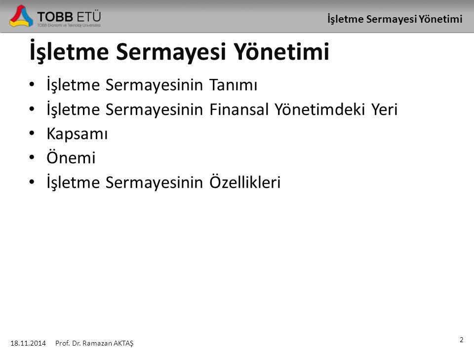 İşletme Sermayesi Yönetimi İşletme Sermayesi İhtiyacının Hesaplanması 18.11.2014 73 Prof.