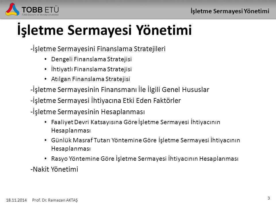 İşletme Sermayesi Yönetimi İşletme Sermayesini Finanslama Stratejileri 18.11.2014 14 Prof.
