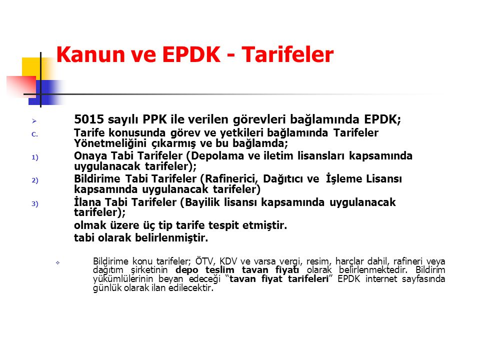 Kanun ve EPDK - Tarifeler  5015 sayılı PPK ile verilen görevleri bağlamında EPDK; C. Tarife konusunda görev ve yetkileri bağlamında Tarifeler Yönetme