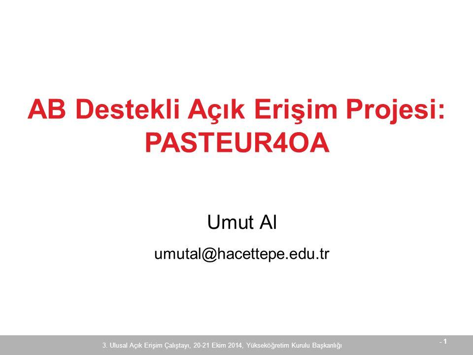 - 12 3. Ulusal Açık Erişim Çalıştayı, 20-21 Ekim 2014, Yükseköğretim Kurulu Başkanlığı ?
