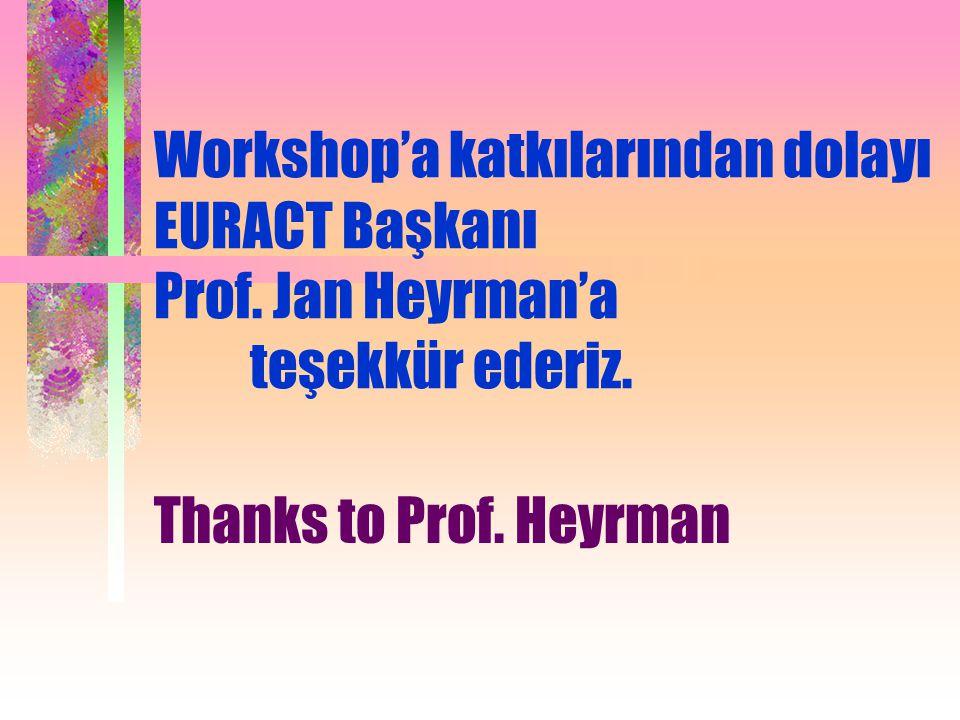 Workshop'a katkılarından dolayı EURACT Başkanı Prof. Jan Heyrman'a teşekkür ederiz. Thanks to Prof. Heyrman
