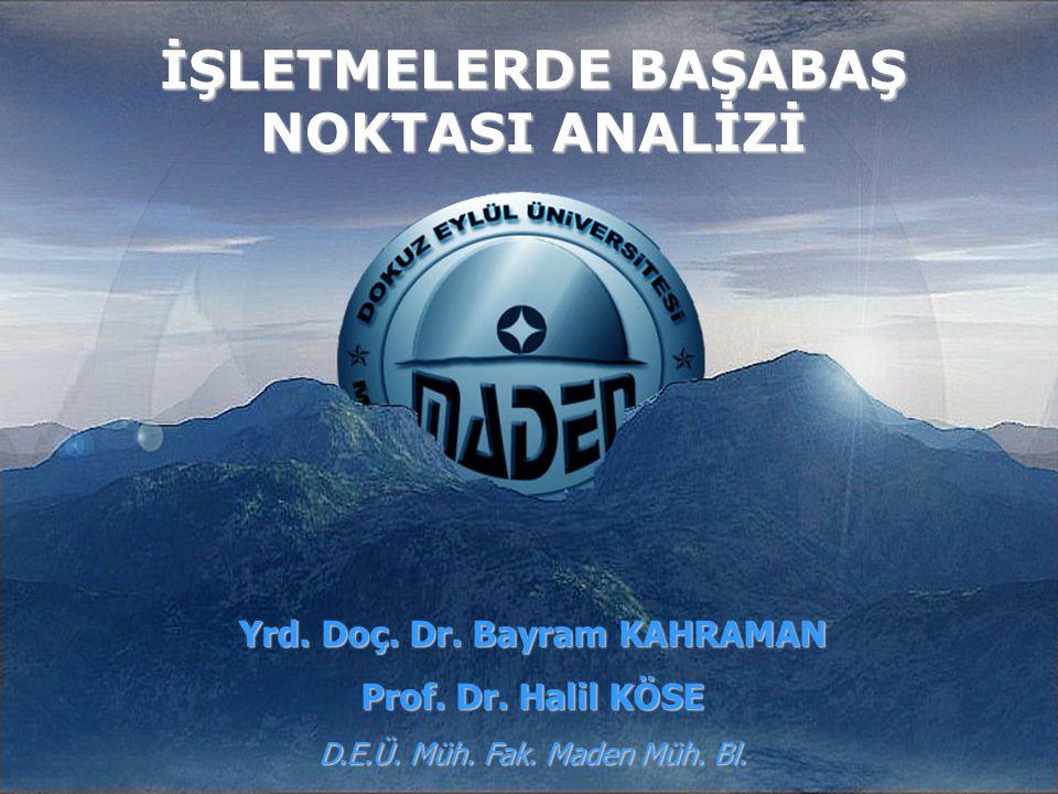 1 İŞLETMELERDE BAŞABAŞ NOKTASI ANALİZİ Yrd.Doç. Dr.