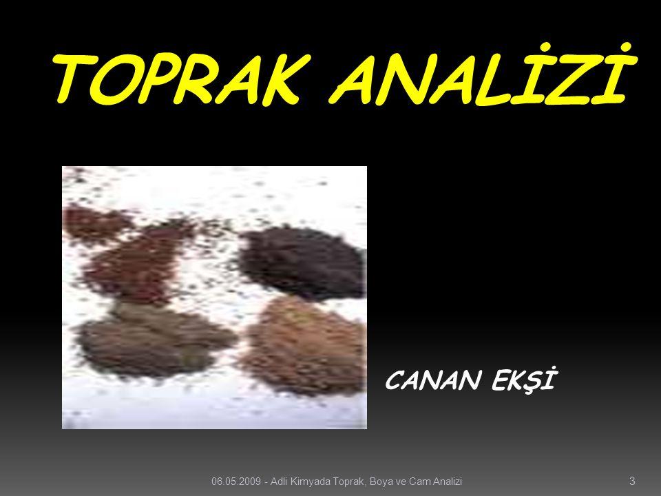 TOPRAK ANALİZİ CANAN EKŞİ 06.05.2009 - Adli Kimyada Toprak, Boya ve Cam Analizi 3